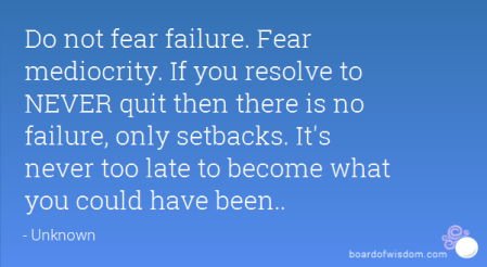 do not fear failure